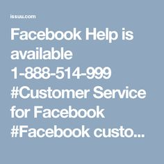 Facebook Help is available 1-888-514-999 #Customer Service for Facebook #Facebook customer service #Facebook customer care #Facebook Hacked Account  #Facebook Customer service Number  Facebook is utilized so much forcefully due to its awe-inspiring components which upgrade client encounter yet now and again because of some troublesome circumstances clients get irritated. Around then, Facebook help group desire the safeguard in light of the fact that for our specialists Facebook issue is…
