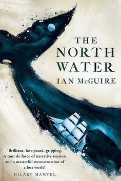The North Water by Ian McGuire – February 11 | 27 Brilliant Books You Must Read This Winter
