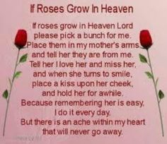 If Roses Grow in Heaven...missing my mom tonight, while I think and pray for another mom that has touched my heart.