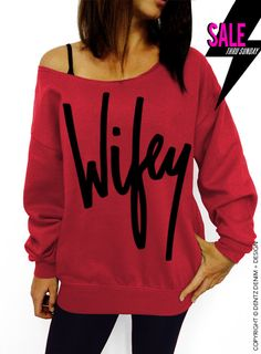 "Use coupon code ""pinterest"" Wifey - Valentine's Day - Red Slouchy Oversized Sweatshirt by DentzDenim"
