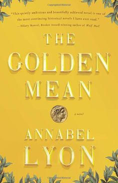 The Golden Mean by Annabel Lyon
