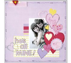 He's all mine - scrapbook page layout