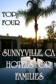Top 4 Sunnyvale, California Hotels for Families