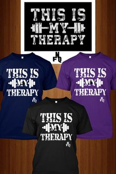 """""""THIS IS MY THERAPY"""", It is a workout time somewhere. Whether you workout twice a week or 7 days a week. These workout shirts are a great way to show what you truly are passionate about. $21.99 - $34.99"""