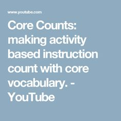 Core Counts: making activity based instruction count with core vocabulary. - YouTube