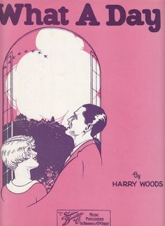 What a Day! 1929 Sheet Music by Harry Woods Man Woman Staring Out Window