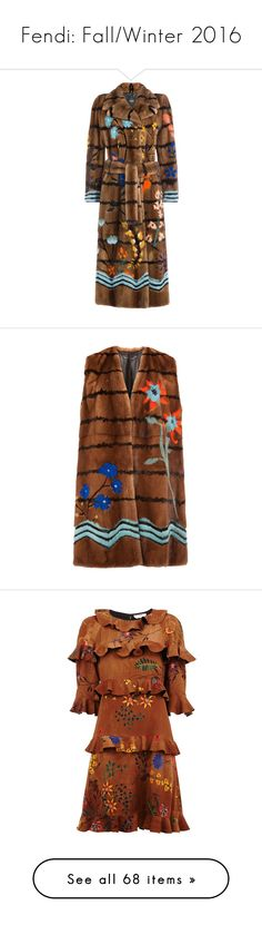 """Fendi: Fall/Winter 2016"" by livnd ❤ liked on Polyvore featuring outerwear, coats, brown mink coat, brown mink fur coat, fendi, mink coat, mink fur coat, brown, floral coat and multi colored coat"
