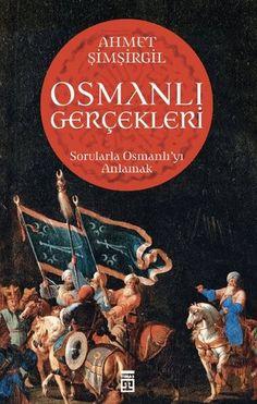 Osmanlı Gerçekleri / Ahmet Şimşirgil