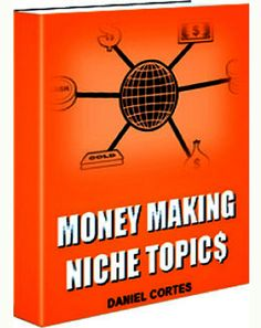 Money Making Niche Topics PDF eBook Full Resell Rights