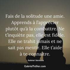 Make loneliness a friend. King Quotes, Sad Quotes, Best Quotes, Motivational Quotes, Positive Affirmations, Positive Quotes, Quote Citation, French Quotes, Loneliness