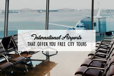8 International Airports That Offer You Free City Tours Offer You, Theatres, Airports, International Airport, Movie Theater, Business Travel, Museums, Gardens, Tours