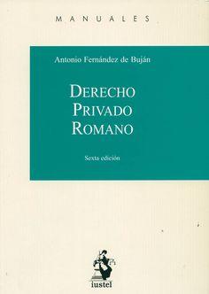 Derecho privado romano / Antonio Fernández de Buján. - Madrid : Iustel, 2013. -  6a ed.