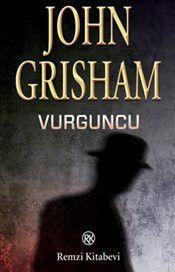 Vurguncu - John Grisham