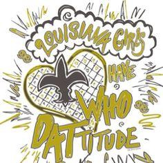 Louisiana Girl Who Dattitude Anvil Organic Cotton T Shirt Black and Gold Ink Lafayette Louisiana, New Orleans Louisiana, Louisiana Art, Mardi Gras Sayings, Saints Shirts, New Orleans Saints Football, New Orleans Homes, Who Dat, New Saints