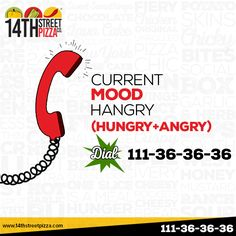Current Mood HANGRY (Hungry + Angry). ‪#‎14thStreetPizza‬ ‪#‎OriginallyYours‬ ‪#‎NewLook‬  Call Now 111-36-36-36 or Visit www.14thstreetpizza.com