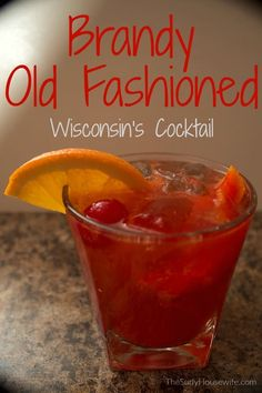 Wisconsin's version of the Old Fashioned cocktail, the brandy old fashioned! It can be sweet or sour but it's a simple recipe either way. Brandy Old Fashion Recipe, Brandy Old Fashion Sweet, Old Fashion Drink Recipe, Brandy Recipe, Whiskey Old Fashioned, Old Fashioned Drink, Old Fashioned Recipes, Old Fashioned Cocktail, Brandy Old Fashioned Sweet Recipe