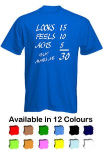 Looks Like Feels Like Acts Like 30th Birthday Funny Men's T-Shirt - 12 COLOURS