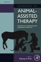 Handbook on animal-assisted therapy: theoretical foundations and guidelines for practice, edited by Aubrey H. Fine