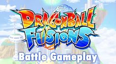 Dragon Ball Fusions Official Battle Gameplay Trailer