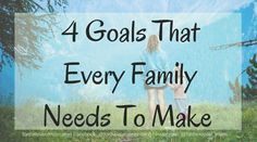 Goals That Every Family Needs to Make _ Family Goals _ #family _ #parenting _ #momlife _ www.fortheloveofmom.org.png