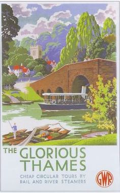 illustration : affiche The Glorious Thames : GWR UK Posters Uk, Train Posters, Retro Poster, Railway Posters, Vintage Maps, Vintage Travel Posters, Travel English, British Travel, Tourism Poster