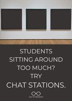 Students Sitting Around Too Much? Try Chat Stations