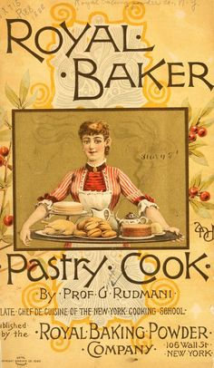 Royal Baker Pastry Cook Book - 1885 - Royal Baking Powder Company - 56 pages Old Recipes, Vintage Recipes, Cookbook Recipes, Cooking Recipes, Victorian Recipes, Frugal Recipes, Retro Recipes, Cooking Tips, Cake