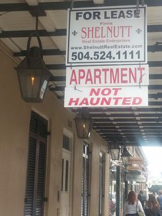 """Apartment for lease: Not haunted"". Apparently one of the few in New Orleans that isn't http://www.amazon.com/Dixie-Spirits-Strange-Supernatural-Edition/dp/1581826710"