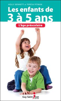 Les enfants de 3 à 5 ans - Holly Bennett et  Teresa Pitman