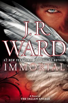 IMMORTAL by J.R. Ward -- The #1 New York Times bestselling author who has kept readers on the edge of their seats with her phenomenal Fallen Angels novels, comes one of the most heart-stirring and eagerly anticipated events in that acclaimed series.