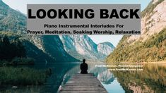 """""""Looking Back""""  is a piano instrumental improvisation by Fred McKinnon.  It's recorded as Episode #196 of the """"Worship Interludes Podcast"""".   This episode was recorded and released on New Year's Eve, 2019, and is great for reflecting on the year.   Take time to listen, reflect, pray, and mediate on the past year, and the year to come.  Photo by Simon Migaj from Pexels"""