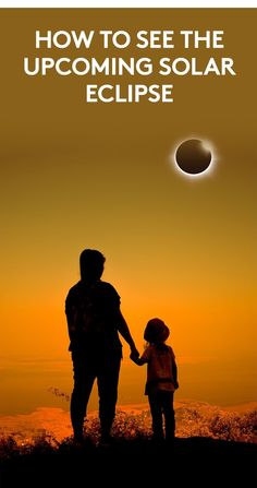 How to See the Upcoming Solar Eclipse | What it is, where to see it, and how to view it safely.