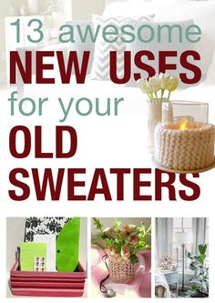 Discover 13 creative new uses for old sweaters!