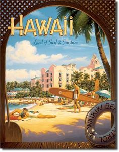 $14.99 Hawaii Land of Surf and Sunshine Waikiki Beach Surfing Retro Vintage Tin Sign  From Poster Revolution   Get it here: http://astore.amazon.com/ffiilliipp-20/detail/B0013F0V4Q/182-0661319-2405912