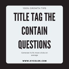 Title Tag That Contain Questions Generate 14.1% More Clicks on Average