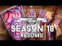 Hearthstone Club - Season 18: Resumo