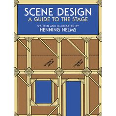 Scene Design: A Guide to the Stage
