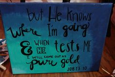 He knows where I'm going - Job 23:10 Canvas // Scripture Wall Art by PromesasPintadas on Etsy