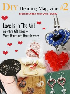 DIY Beading Magazine #3 - Love is in the Air! Make Valentine Gift Ideas - Make Handmade Heart Jewelry