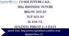CS HNI FUTURE CALL : SELL HINDZINC FUTURE BELOW 305.50  TGT 302.50  SL 308.75,HOLDING PERIOD 2-3 DAYS  Quick Trial- http://www.capitalstars.com/free-trial Register Now...!!!