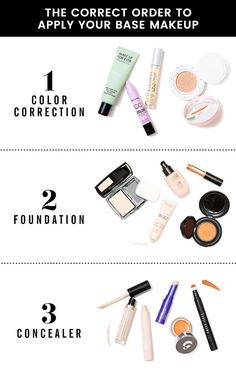 1. Apply your base makeup in this order: Color correctors, foundation, concealer.