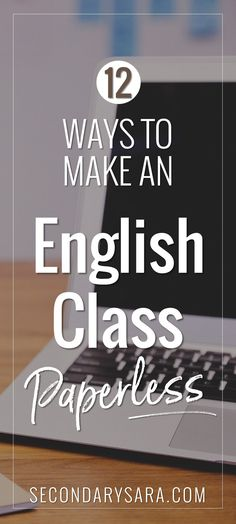 Blog Post - Thinking about going paperless (or just using LESS paper) in an English class? Get tips from Secondary Sara & The Daring English Teacher to get started.