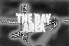 De Bay Area is my play Area.