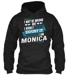I Highly Doubt It, I'm Monica ! Black Sweatshirt Front