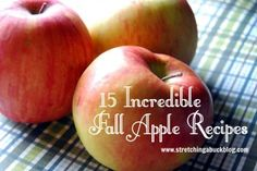 15 Incredible Fall Apple Recipes