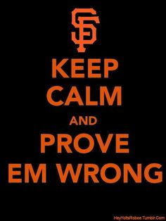 I would LOVE to prove Joe Buck wrong! In your face sucka! San Francisco Giants Baseball, San Francisco 49ers, My Giants, Giants Team, Better Baseball, Buster Posey, Dodgers, Keep Calm, My Love