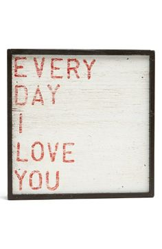Every day I love you.