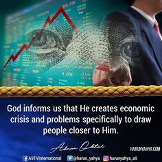 God informs us that He creates economic crisis and problems specifically to draw people closer to Him.  #tv #broadcast 📽📡en.a9.com.tr #islam #God #quran #Muslim #books #adnanoktar #istanbul #islamicquote #quoteoftheday #quote #love #Turkey #art#artistic #fashion #music #luxury#travel #nature #photoshoot #photooftheday #worldwide #london #newyork #washington