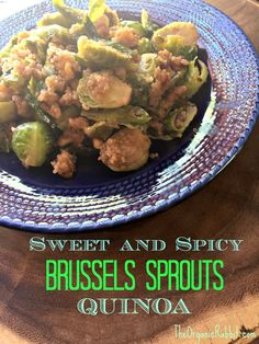 Sweet and Spicy Brussels Sprouts and Quinoa - Paleo, Gluten Free, Vegetarian. Makes a great side dish or main meal for those meatless days. http://wp.me/p4iD6b-EA www.theorganicrabbit.com