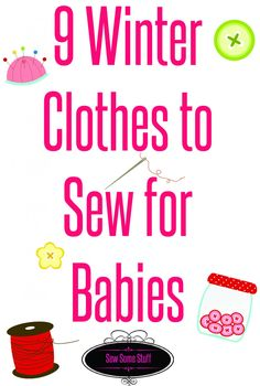 things to sew for babies | winter clothes for babies | sewing for babies | #babyclothespatterns | #babypatterns